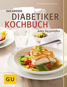 Das große Diabetiker-Kochbuch Jeden Tag genießen