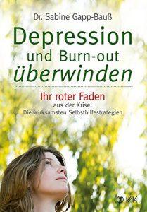 Depression und Burn-out überwinden Ihr roter Faden aus der Krise