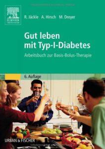 Gut leben mit Typ-I-Diabetes Arbeitsbuch zur Basis-Bolus-Therapie