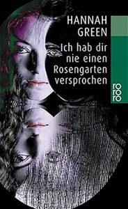 Ich hab dir nie einen Rosengarten versprochen - Bericht einer Schizophrenie - Heilung