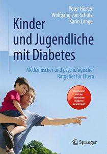Kinder und Jugendliche mit Diabetes - Medizinischer und psychologischer Ratgeber für Eltern