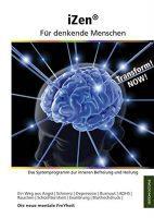 iZen - Für denkende Menschen - Das Systemprogramm zur inneren Befreiung und Heilung